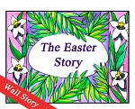 The Easter Story Wall Story
